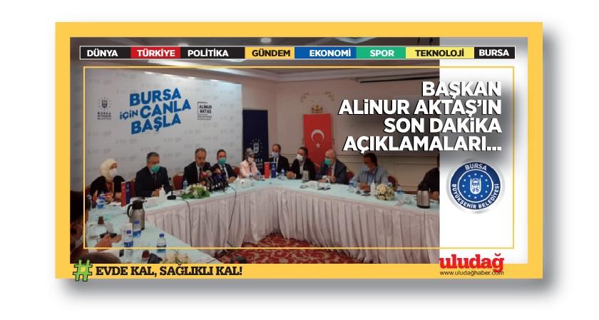 Bursa Büyükşehir Belediye Başkanı Alinur Aktaş'tan son dakika açıklamaları!