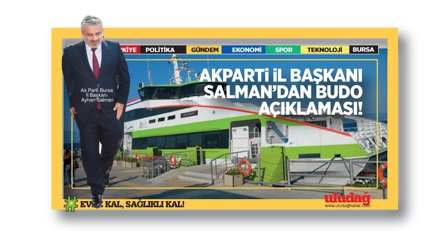 AK Parti Bursa İl Başkanı Ayhan Salman'dan BUDO açıklaması…