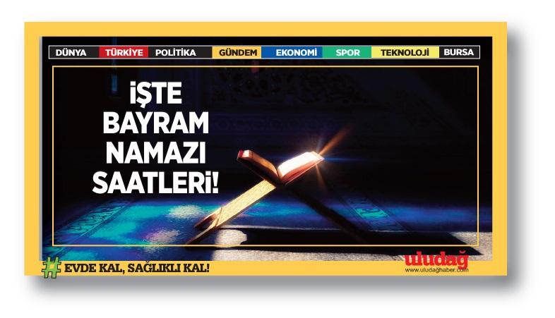 Bursa'da bayram namazı saat kaçta kılınacak? İşte ilçe ilçe bayram namazı vakitleri (Kurban Bayramı namazı 2020)