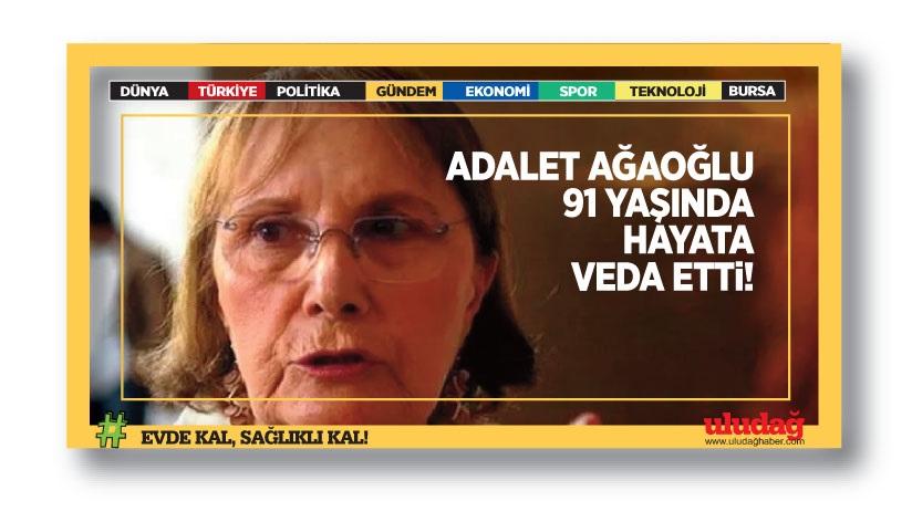 Adalet Ağaoğlu 91 yaşında hayatını kaybetti!