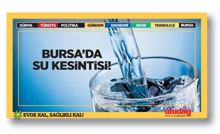 Bursa'da sular kesilecek