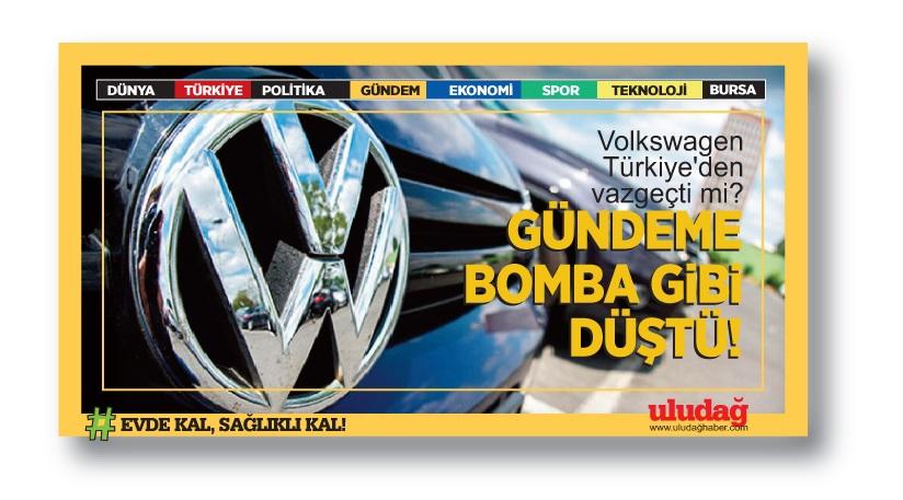 Gündeme bomba gibi düştü: Volkswagen Türkiye'den vazgeçti mi?..