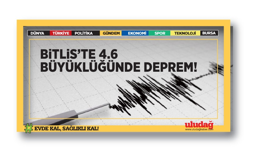 Bitlis'te 4,6 büyüklüğünde deprem