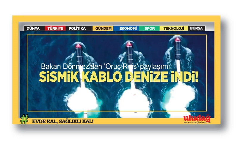 Bakan Dönmez'den 'Oruç Reis' paylaşımı: Sismik kablo Akdeniz'e indi