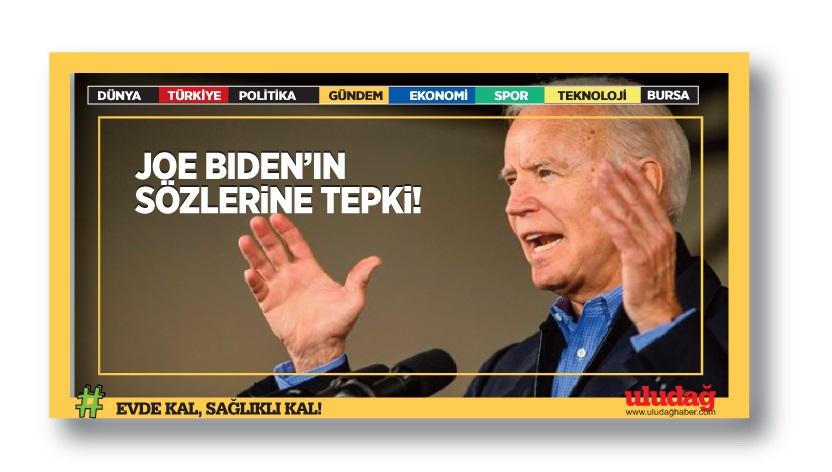Joe Biden'ın açıklamalarına tepki