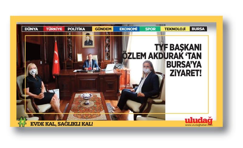 TYF Başkanı Özlem Akdurak'tan Bursa'ya ziyaret