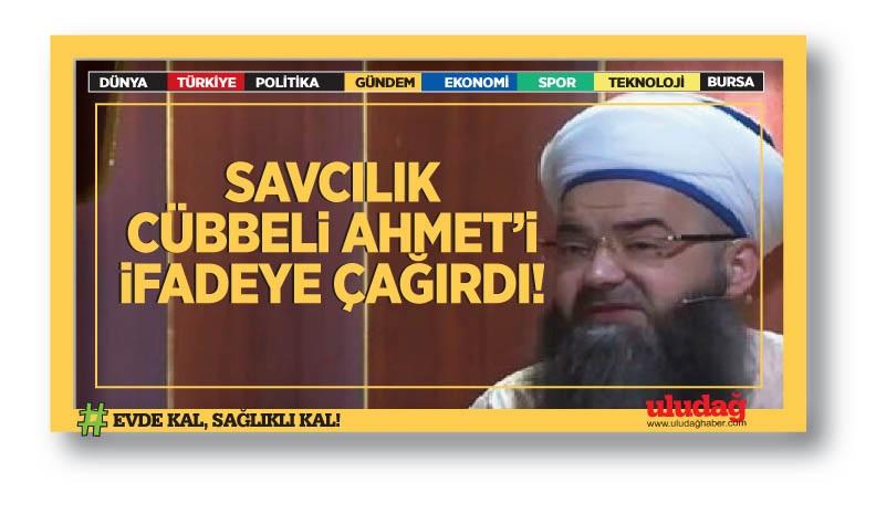 Savcılık Cübbeli Ahmet'i ifadeye çağırdı