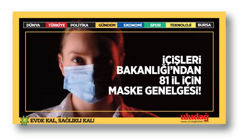 İçişleri Bakanlığı'ndan maske genelgesi