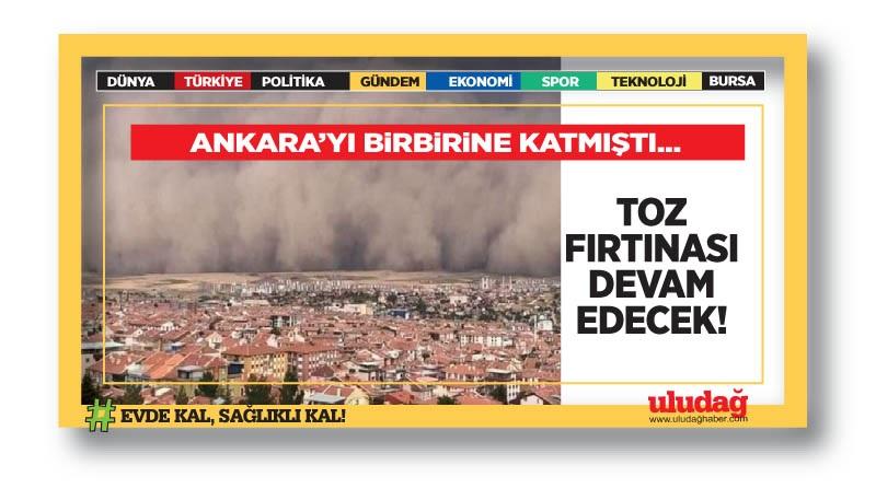 Ankara'yı birbirine katmıştı…Toz fırtınası devam edecek!
