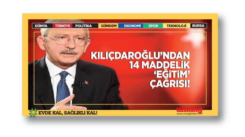 Kılıçdaroğlu'dan 14 maddelik 'eğitim' çağrısı!