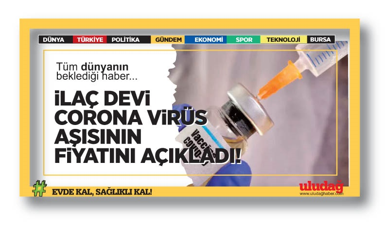 İlaç devi korona aşısının fiyatını açıkladı!