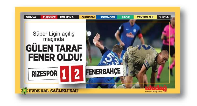 Süper Ligin açılış maçında gülen taraf Fenerbahçe!