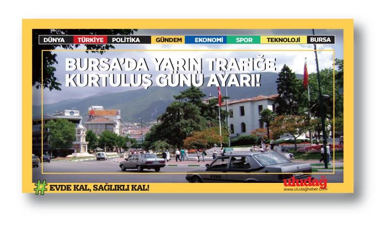 Bursa'da trafiğe kurtuluş günü ayarı