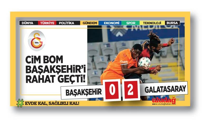 Başakşehir: 0 – Galatasaray:2