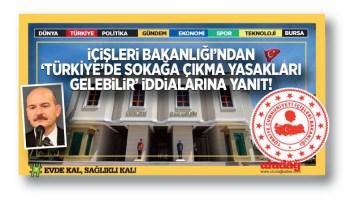 """İçişleri'nden """"Türkiye'de sokağa çıkma yasakları gelebilir"""" iddialarına yanıt"""