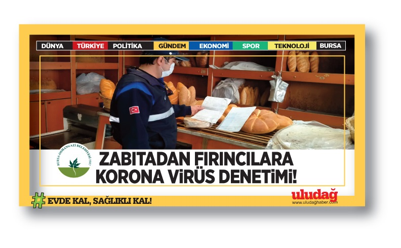 Zabıtadan fırınlara korona virüs denetimi