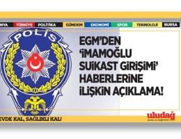 """EGM'den """"İmamoğlu'na suikast girişimi"""" haberlerine ilişkin açıklama"""
