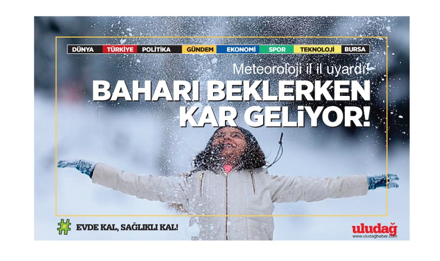 Meteoroloji il il uyardı! Baharı beklerken, kar geliyor!