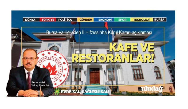 Bursa Valiliği'nden İl Hıfzıssıhha Kurul Kararı açıklaması! Kafe ve restoranlar…