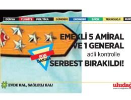 Emekli 5 amiral ve 1 general adli kontrolle serbest bırakıldı
