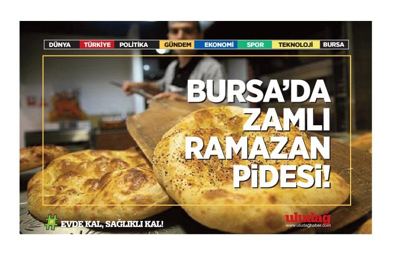 Bursa'da zamlı Ramazan pidesi…