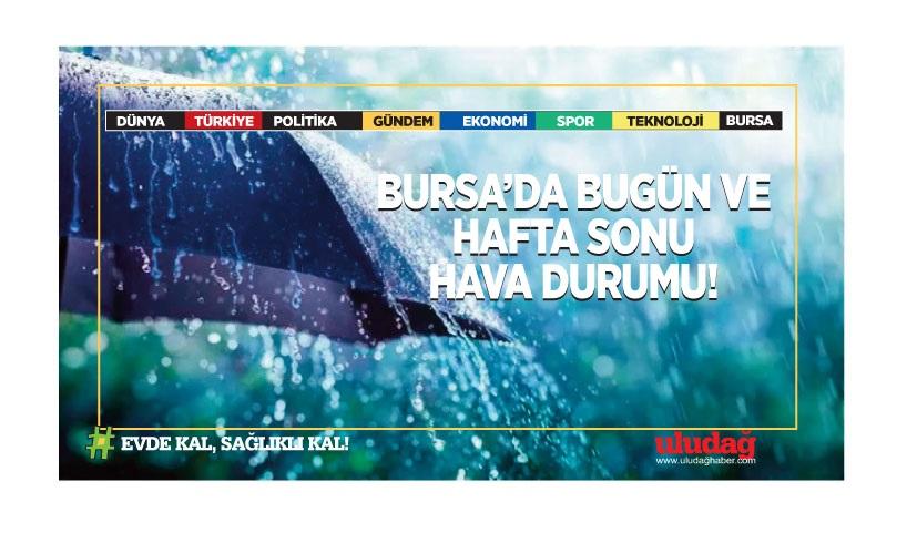 Bursa'da bugün ve hafta sonu hava durumu…