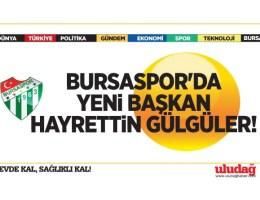Bursaspor'un yeni başkanı Emin Adanur'un desteklediği Hayrettin Gülgüler