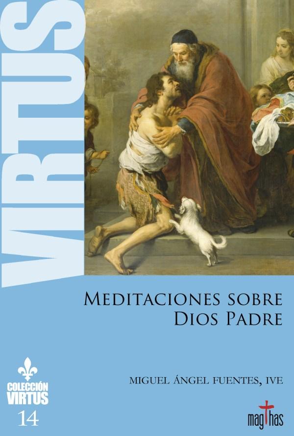 Virtus 14 - Meditaciones sobre Dios Padre - Miguel Ángel Fuentes