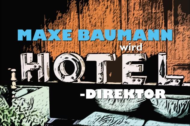 Maxe Baumann wird Hoteldirektor @ Volksbühne Michendorf | Michendorf | Brandenburg | Deutschland