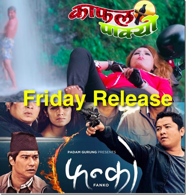 friday release fanko and kafal pakyo