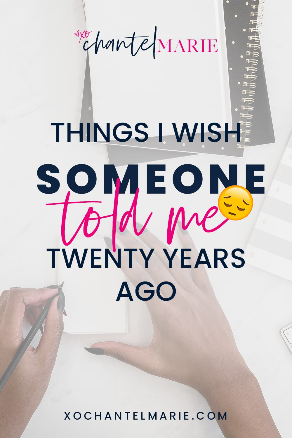 Things I Wish Someone Told Me 20 Years Ago