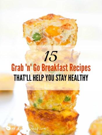 15 Grab N Go Breakfast Recipes That Ll Help You Stay
