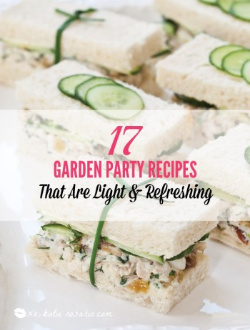 These spring garden party recipes are light and refreshing and perfect for any outdoor entertaining. With the warmth of spring and all the flowers blooming throwing a garden party is the best way to embrace the new season. These simple garden party recipes are something anyone can make and impress your guests. #xokatierosario #springdinnerideas #gardenpartyfood #easypartyrecipes