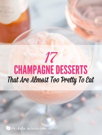 Champagne is a luxurious ingredient that elevates each dessert and makes them the star of the show. These desserts taste not only incredible like a glass of champagne but also look stunning. These Champagne desserts are rich and decadent and perfect for celebrating Mother's Day, Bridal Showers or just because it's the weekend! #xokatierosario #champagnedesserts #champagnerecipes #mothersdayrecipes