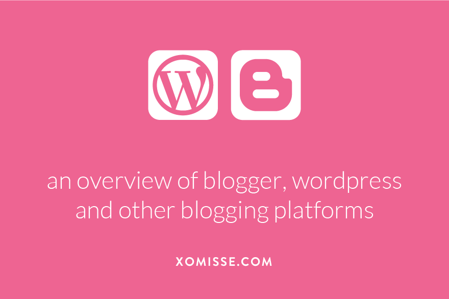 an overview of blogger, wordpress and other blogging platforms