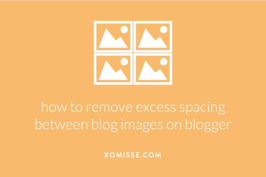 how to remove excess spacing between blog images on blogger