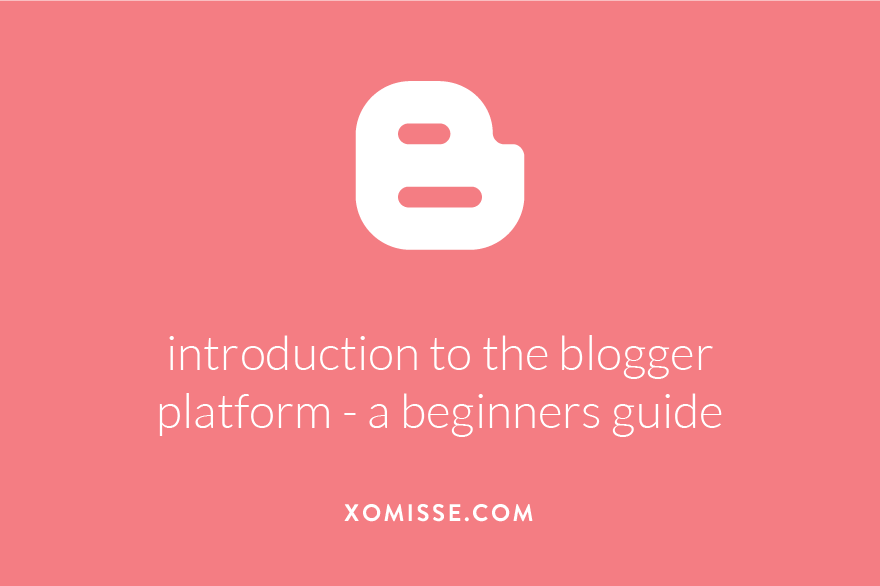 Introduction to the Blogger platform