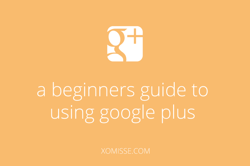 a beginners guide to using google plus - introducing the features and interface