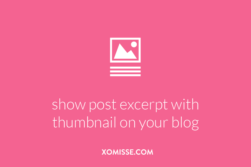 Show post excerpts / summary with image thumbnail om Blogger homepage