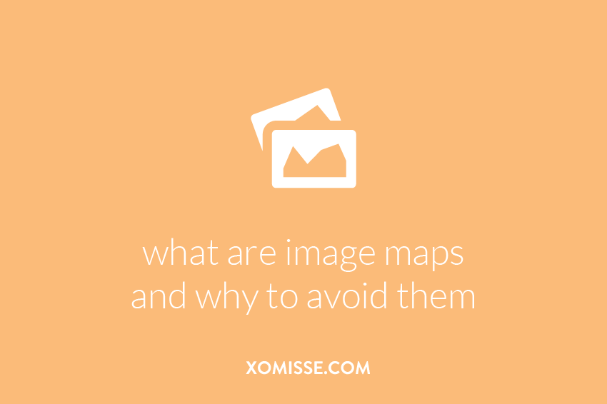 What are image maps and why you should avoid them in your blog design