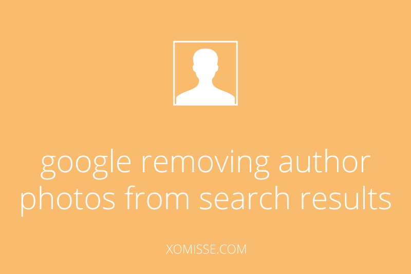 Google removing author photos - what does it mean for bloggers?