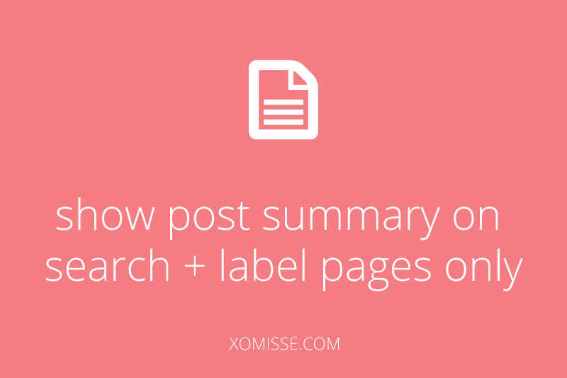 How to show post summary on search and labels pages only - for blogger