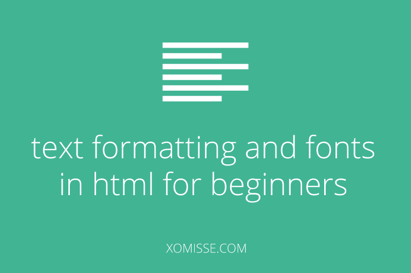 basic html for beginners - text formatting and styling fonts