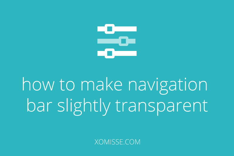Make navigation bar + other blog elements partially transparent