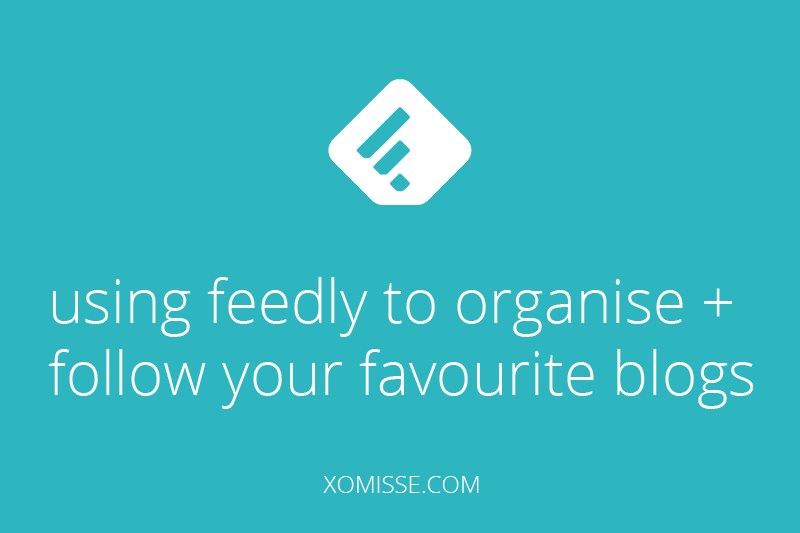Why I use Feedly to follow my favourite blogs