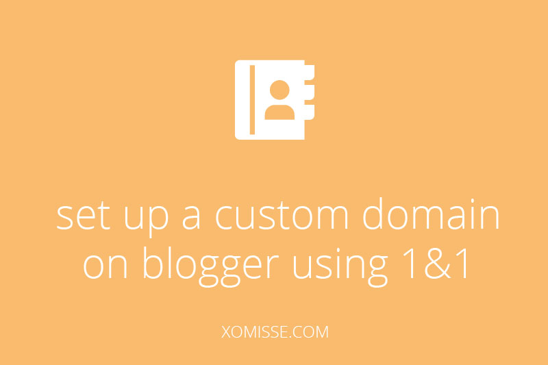 set up a custom domain on blogger using 1&1