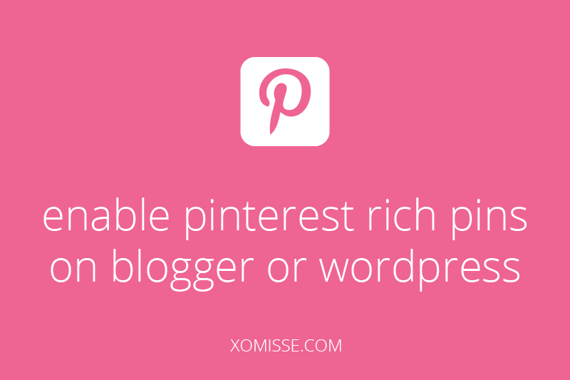 enable pinterest rich pins on blogger or wordpress