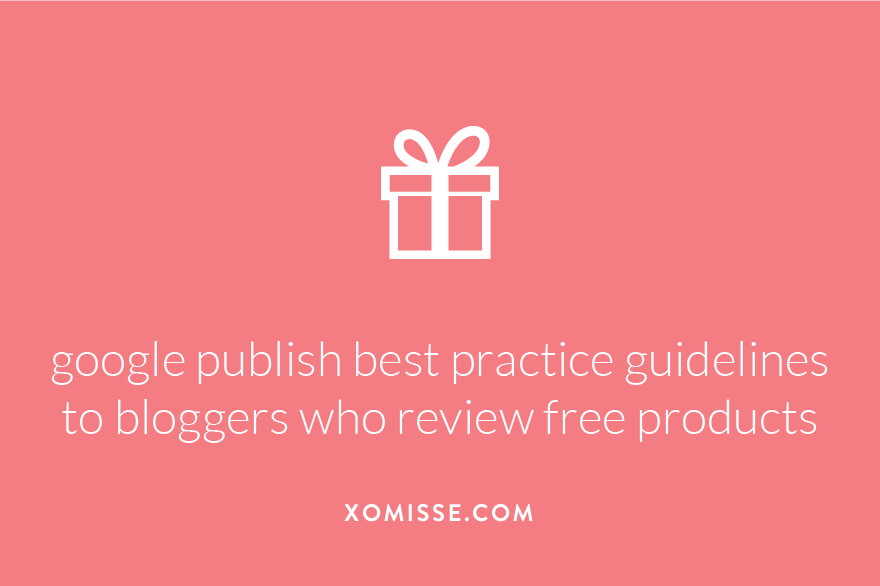 google publish best practice guidelines to bloggers who review free products