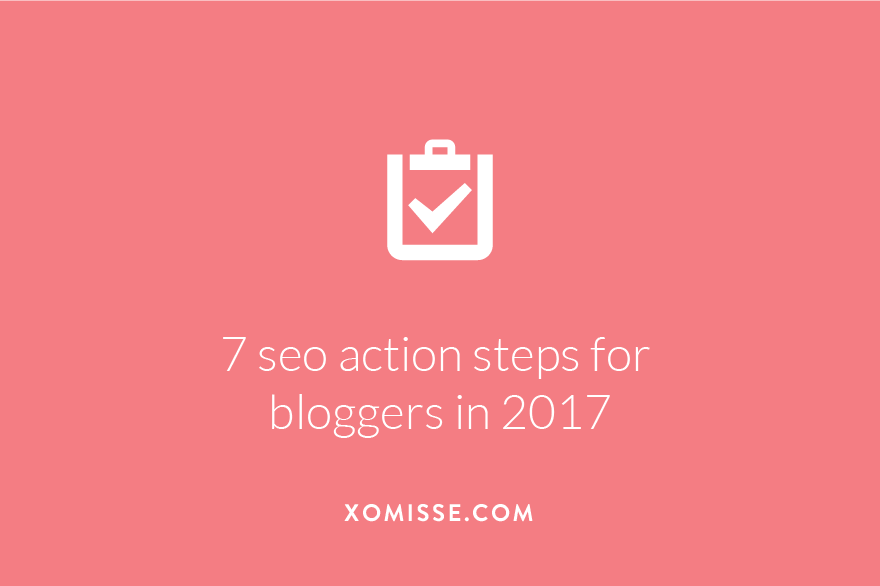 7 seo action steps for bloggers in 2017