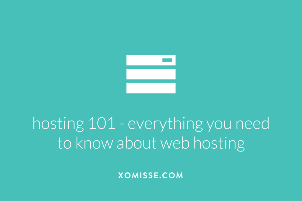 Hosting 101 - complete guide to web hosting for beginners and bloggers on WordPress